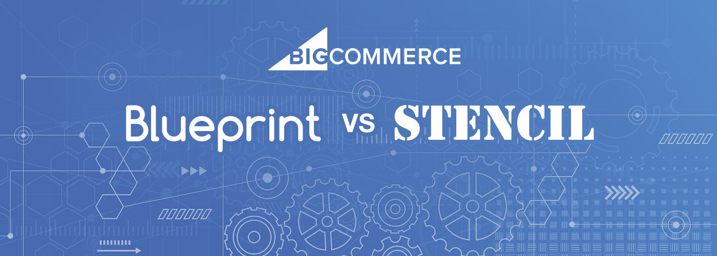 BigCommerce Blueprint vs Stencil
